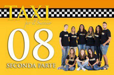 Taxi per il Successo ottava puntata